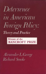 Deterrence in American Foreign Policy: Theory and Practice