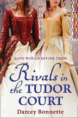 Rivals of the Tudor Court(Tudor Court 2)