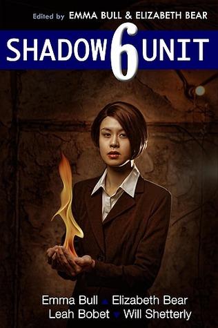 Shadow Unit 6 by Emma Bull