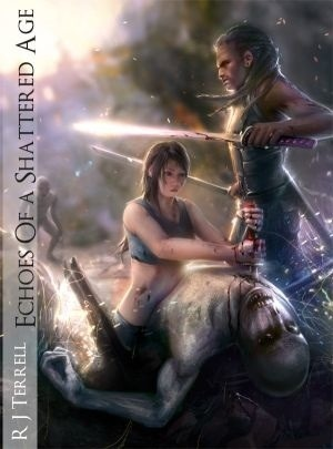 Ebook Echoes of A Shattered Age by Ramon Terrell TXT!