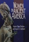 Women in Ancient America by Karen Olsen Bruhns