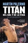 Martín Palermo: Titán del gol y de la vida