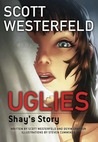 Uglies: Shay's Story (Uglies: Graphic Novel, #1)