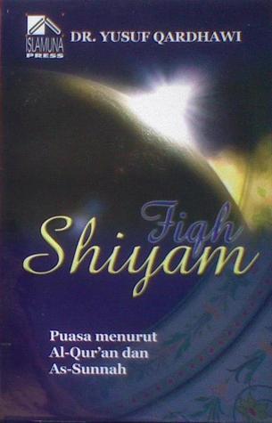 Fiqh Shiyam: Puasa Menurut Al-Quran dan As-Sunnah