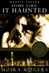 Some Like It Haunted (Mystic Valley, #4)