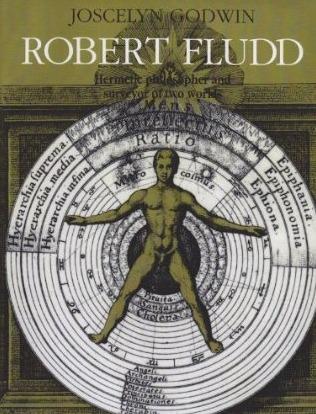 Robert Fludd: Hermetic Philosopher and Surveyor of Two Worlds