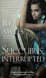 Succubus, Interrupted (Succubus Diaries, #3.5)