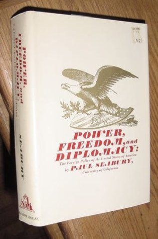 Power, Freedom, and Diplomacy by Paul Seabury