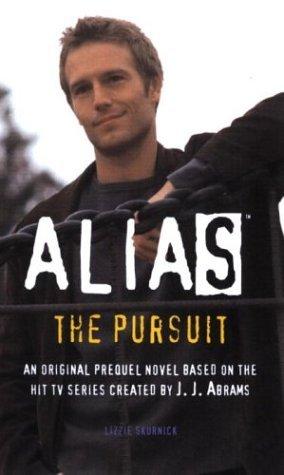 Alias: The Pursuit: A Michael Vaughn Novel(Alias Prequel 5)