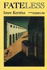 Fateless by Imre Kertész
