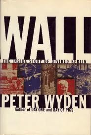 Wall: The Inside Story of Divided Berlin