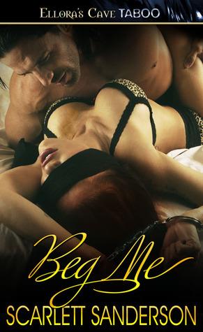 Beg Me by Scarlett Sanderson