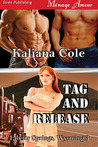 Tag and Release (Liberty Springs, Wyoming, #3)