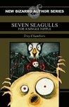 Seven Seagulls for a Single Nipple