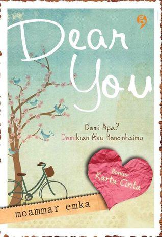 Dear You: Demi Apa? Demikian Aku Mencintaimu