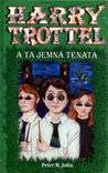 Harry Trottel a ta jemná tenata by Peter M. Jolin