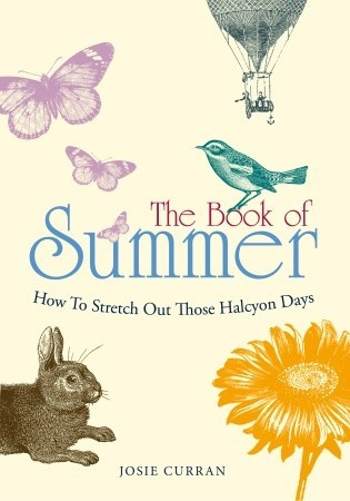The Book of Summer: How to Stretch Out Those Halcyon Days