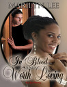 In Blood And Worth Loving (In Blood and Worth Loving, #1)