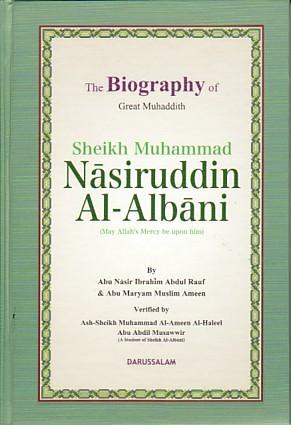 The Biography of Great Muhaddith Sheikh Muhammad Nasiruddin Al-Albani