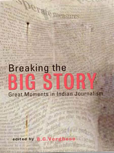breaking-the-big-story-great-moments-in-indian-journalism