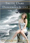 Truth Dare or Dangerous Intent