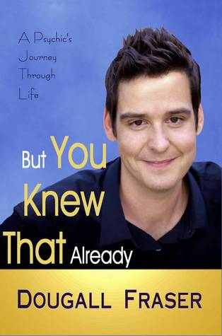 But You Knew That Already: A Psychic's Journey Through Life