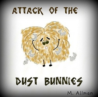 Attack of the Dust Bunnies by M. Allman
