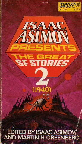 Isaac Asimov Presents the Great SF Stories 2 (1940)