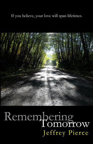 Remembering Tomorrow by Jeffrey Pierce