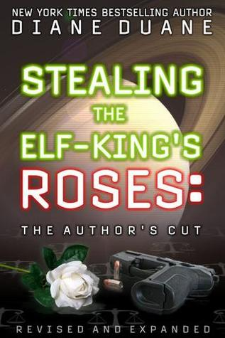 Stealing the Elf-King's Roses: The Author's Cut