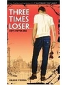Three Times Loser... Love Never Dies