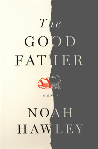 The Good Father by Noah Hawley