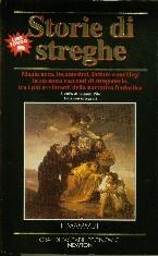 Storie di streghe: Magia nera, incantesimi, fatture e sortilegi in sessanta racconti di stregoneria, tra i più avvincenti