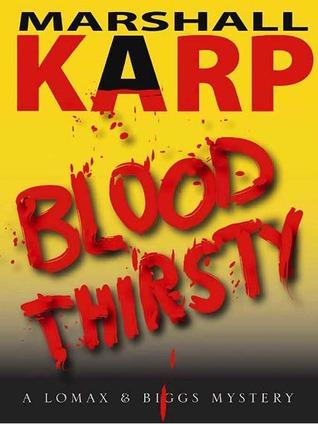 Bloodthirsty by Marshall Karp