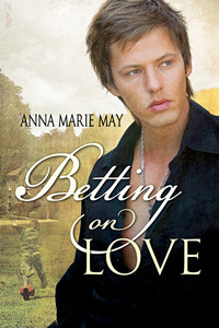 Betting on Love by Anna Marie May