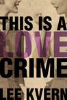 This Is a Love Crime