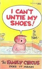 I Can't Untie My Shoes! (Family Circus, #17)