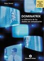 Dominatrix:La influencia dels mitjans de comunicacio