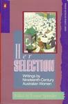 Her Selection : Writings by Nineteenth-Century Australian Women