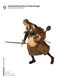 Van Barend Van Orley tot Pieter Bruegel: renaissance en maniërisme