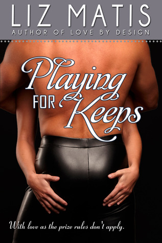 Playing For Keeps by Liz Matis