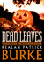 Dead Leaves 8 Tales from the Witching Season by Kealan Patrick Burke