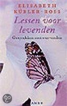 Lessen voor levenden, gesprekken met stervenden by Elisabeth Kübler-Ross