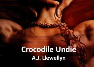 Crocodile Undie by A.J. Llewellyn