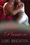 Wild Passion (Wild, #3)