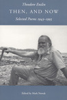 Then, and Now: Selected Poems, 1943-1993