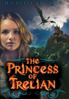 The Princess of Trelian (Trelian, #2)