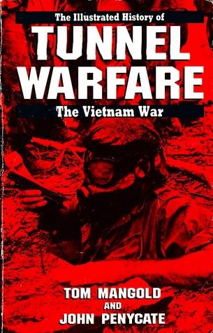 Tunnel Warfare: The Illustrated History of the Vietnam War