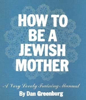 how-to-be-a-jewish-mother-a-very-lovely-training-manual