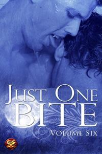 Just One Bite: Volume Six (Just One Bite, #6)